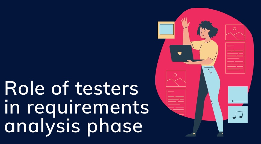 role of testers in requirements analysis phase